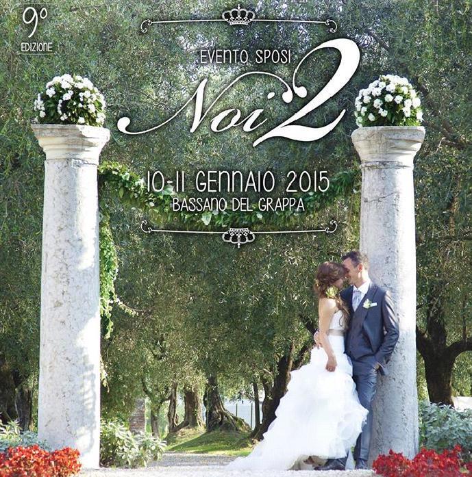 Noi 2 fiera sposi Bassano del Grappa 2015 1